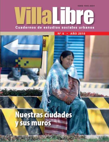 VillaLibre No. 6: Nuestras ciudades y sus muros