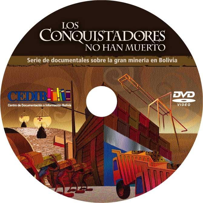 Los conquistadores no han muerto: Serie de Documentales sobre la gran minería