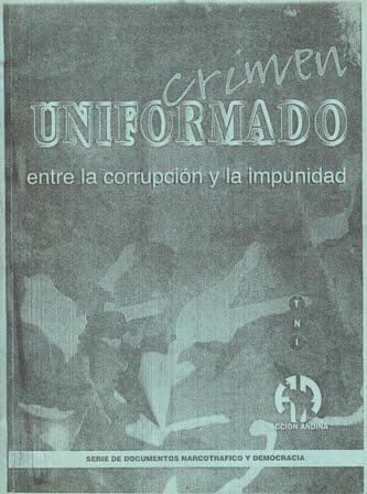 Crimen uniformado. Entre la corrupción y la impunidad