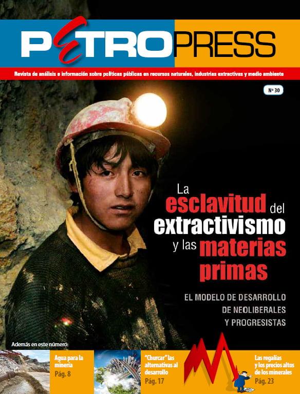 Petropress 30: La esclavitud del extractivismo y las materias primas (1.13)