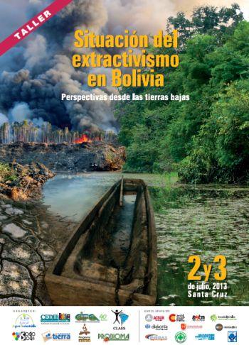 """MATERIAL: Taller y foro """"Extractivismo tierras bajas y modelo de desarrollo"""", Santa Cruz, julio 2013"""