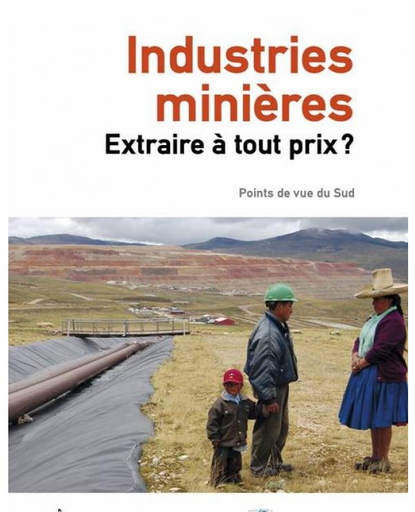Industrias mineras – ¿Extraer a cualquier precio?