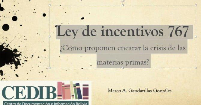 Ley de incentivos 767 ¿Cómo proponen encarar la crisis de las materias primas? (3.2.16)