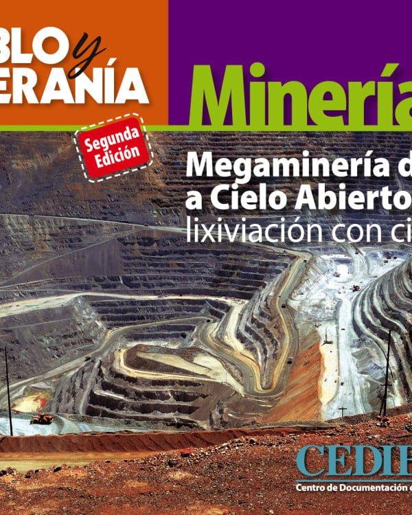 Megaminería de oro a cielo abierto por lixiviación con cianuro
