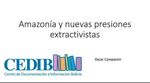 Amazonía y nuevas presiones  extractivistas (26.2.16)