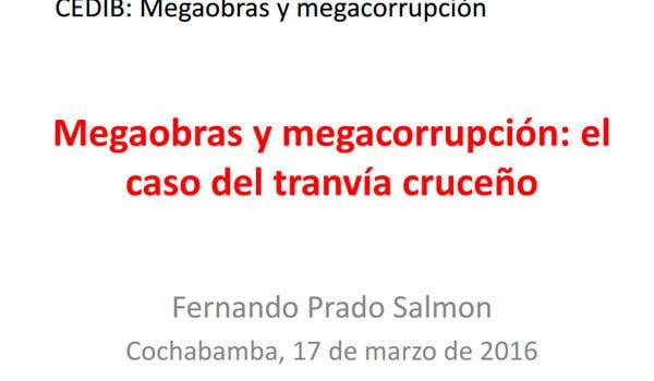03 Megaobras y megacorrupción: el caso del tranvía cruceño