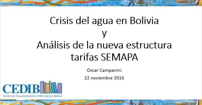 Crisis del agua en Bolivia y preliminar análisis de nueva estructura tarifas SEMAPA