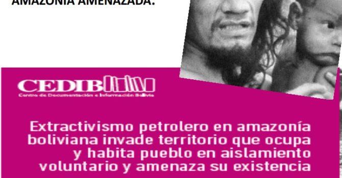 Exploración petrolera en Amazonía boliviana amenaza a indígenas en Aislamiento Voluntario