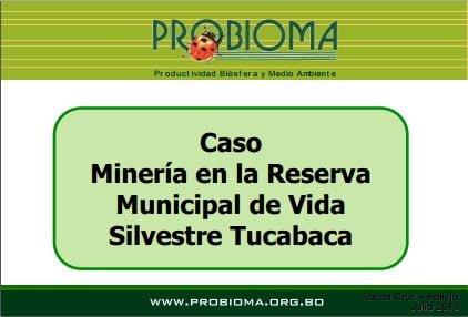 Minería en Reserva Municipal de Vida Silvestre Tucabaca (Sara Crespo, PROBIOMA)