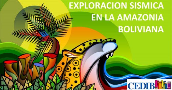 Exploración sísmica en la Amazonía boliviana. Jorge Campanini.