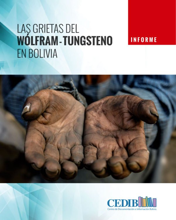 Las grietas del Wolfram – Tungsteno en Bolivia (CEDIB, 2017)
