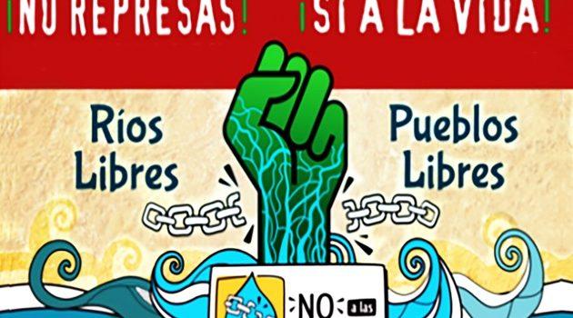 No a la represas, sí a la vida. El Proyecto hidroeléctrico Río Grande-Rositas