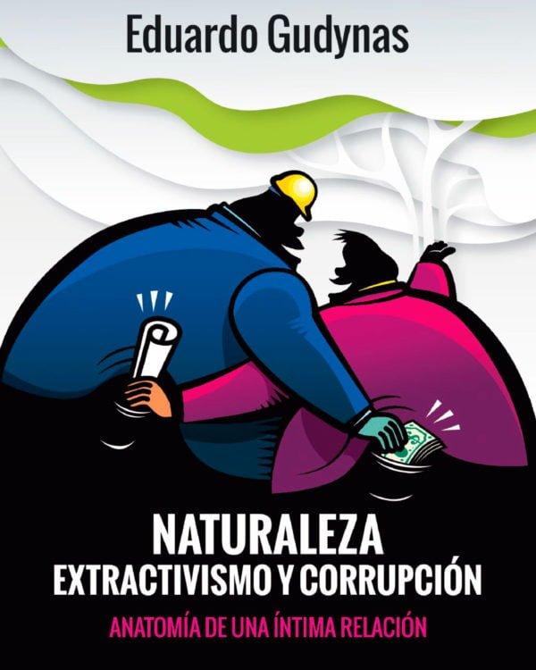 """Presentación del libro """"Naturaleza, extractivismos y corrupción"""" de Gudynas"""