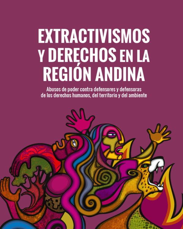 Abusos de poder. Extractivismos y derechos en la región andina