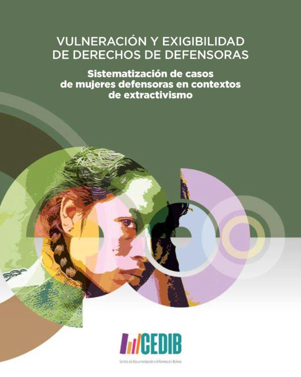 Mujeres defensoras en contextos de extractivismo