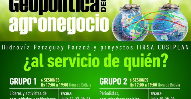 Curso: Geopolítica del agronegocio. Hidrovía Paraguay Paraná y proyectos IIRSA COSIPLAN…¿al servicio de quién?