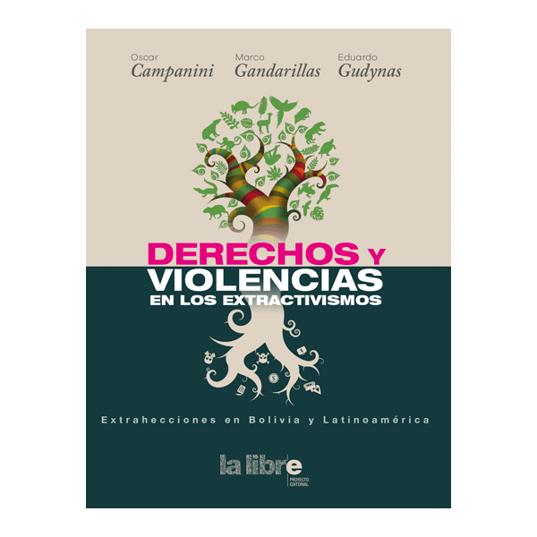 Violencias y derechos en los extractivismos. Extrahecciones en Bolivia y América Latina