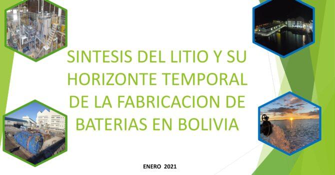 Sintesis del Litio y su horzonte temporal de la fabricación de baterias en Bolivia (25.1.21)