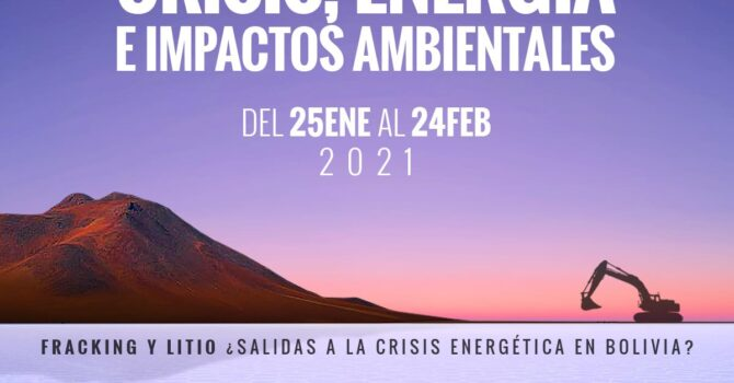 Curso Internacional Virtual: Crisis, energía e impactos ambientales: Fracking y litio ¿salidas a la crisis económica en Bolivia?