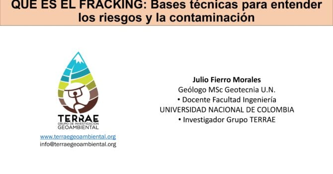 ¿Qué es el Fracking? Bases técnicas para entender los riesgos y la contaminación (27.1.21)