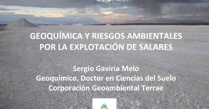 Geoquímica y riesgos ambientales por la explotación de salares (01.02.21)