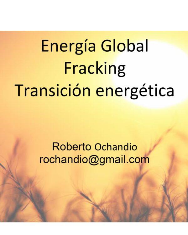 Energía Global, Fracking y Transición energética