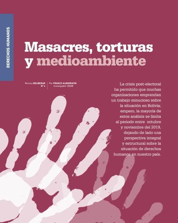 Masacres, torturas y medioambiente